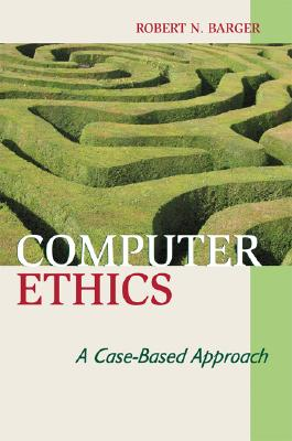 Computer Ethics By Barger, Robert N.